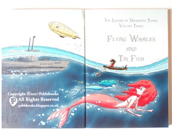 Flying Whales and Tin Fish - Volume Three of The Legend of Mermaids Tears - full colour children's book.