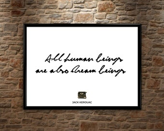 Jack Kerouac Quote - All human beings are dream beings - Landscape Poster Print, Wall Art, Gift Idea, Home Bedroom Decor, Beat Generation