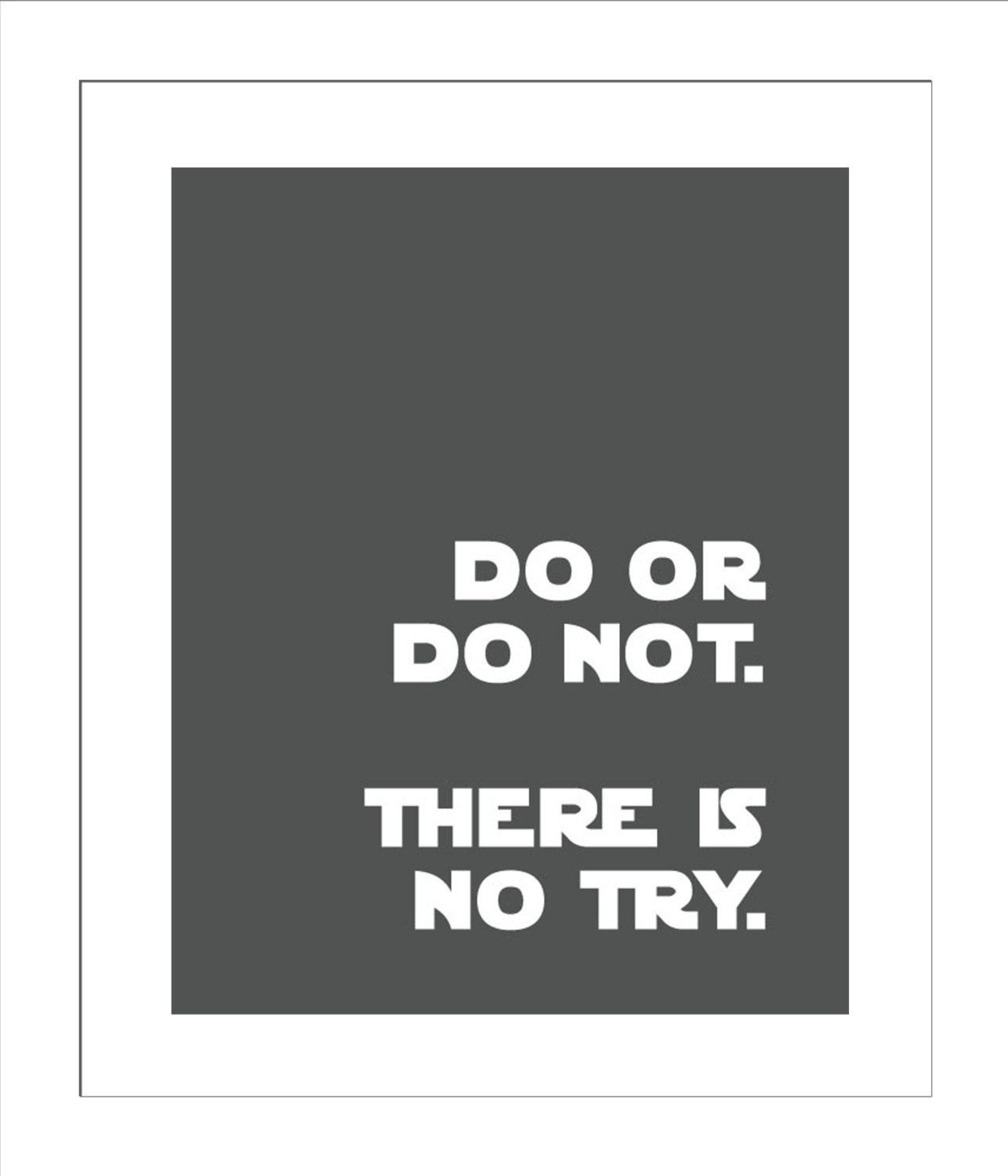 Yoda Quote Try Not: Do Or Do Not There Is No Try/Yoda Quote/Star Wars Quotes For