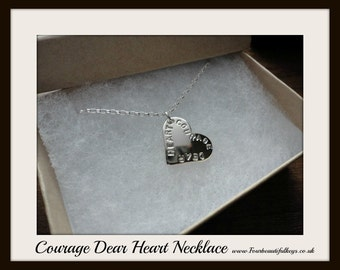 Courage Dear Heart Necklace