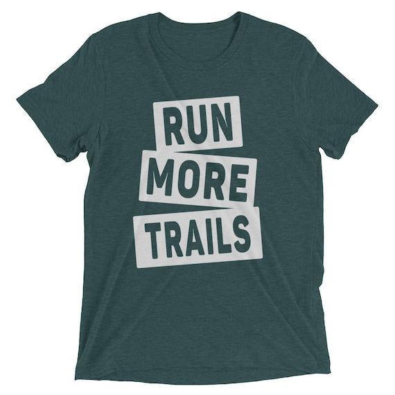 Men's Run More Trails Triblend T-Shirt - Trail Running Shirt - 16 Different Shirt Colors Available - Men's Short Sleeve Trail Running Shirt