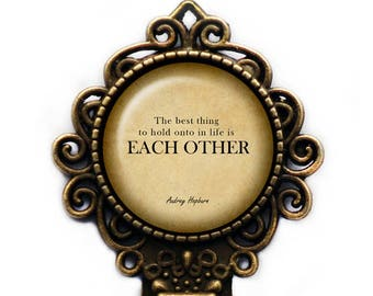 """Audrey Hepburn """"The best thing to hold onto in life is each other."""" Bookmark"""