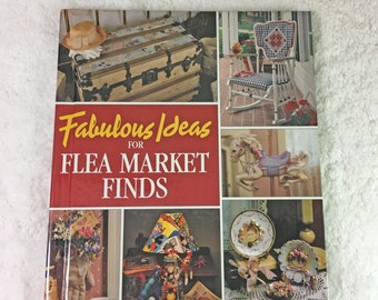 Fabulous Ideas for Flea Market Finds Book Published by Leisure Arts, c1996 / crafting / sewing / painting / refinishing / home decoration