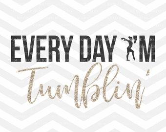 Everyday Im Tumblin SVG File, Gymnastics Cut File, Tumble SVG, png, Gymnast Cut File, Silhouette, Cricut, Gymnast Quote, Cut Files, Svg File