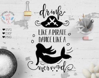 Pirate svg, Mermaid SVG, Drink like a Pirate, Dance like a Mermaid svg Cut file, Mermaid Cricut, Mermaid Cameo, girls svg, woman svg