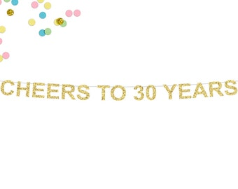 Cheers To 30 Years Glitter Banner | 30th Birthday Party | Birthday Sign | 30th Anniversary | 30th Party Banner | 30th Birthday Decorations