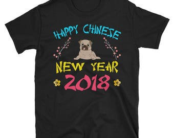 Happy Chinese New Year 2018 - Year of the dog - 2018 shirt - dog shirt - chinese new year - chinese zodiac - lunar new year - new year - new