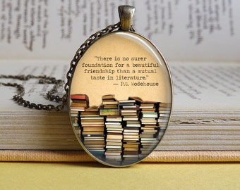 Silver or bronze 'There is no surer foundation for a beautiful friendship' quote glass dome pendant necklace  (book, bookworm, book quote)