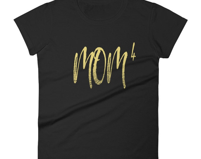 Mother of Four Shirt for Women   Mom T-Shirt   Funny Mom   Mother's Day Gifts   Mom to the 4th Power