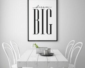 Dream Big, Office Decor, Large Wall Art, Fashion Print, Scandinavian Art, Typography Print, Inspirational Print, Large Print, 18x24 Print.