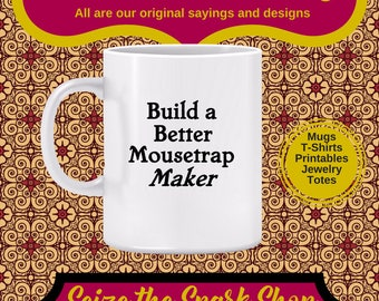 Inventions etsy build a better mousetrap maker mug invention innovation emerson quote find solutions malvernweather Choice Image