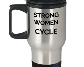 Bicycle Travel Mug - Strong Women Cycle Mug - Gift For Cyclist Bike Rider, Her - Stainless Steel Insulated Tumbler - Valentine's Gift- Cycle