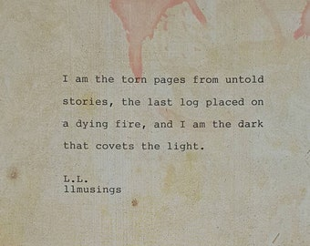 Hand-typed and signed poem vintage paper-I am the torn pages by L.L. (llmusings)