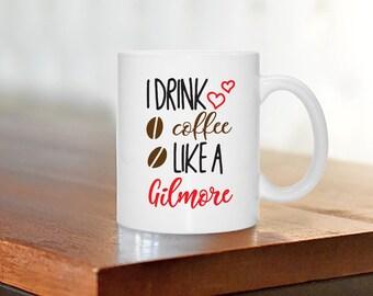 Gilmore Girls Mug, I Drink Coffee Like a Gilmore Mug, Coffee/Tea Ceramic Mug (cm-cc-10044)