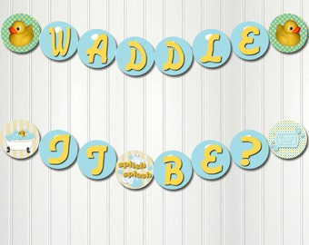 Rubber Duck Banner, Waddle It Be Banner, Gender Reveal Party, Baby Shower Banner, Rubber Duck Decoration, Baby Shower