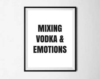 Drake With You Mixing Vodka and Emotions Downloadable Printable Print Digital Download Art Design Black and White Typography Word Decor