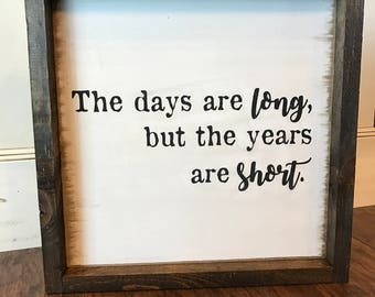 Farmhouse Style Framed Wood Sign: The Days Are Long