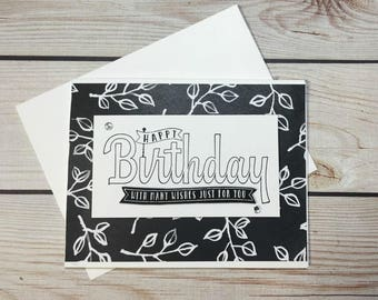 Happy Birthday Greeting Card, Handmade Birthday Card, Black and White, Leaves, Handstamped Birthday Card