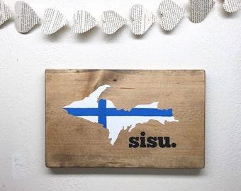Rustic Upper Peninsula of Michigan Sisu Sign - Finnish Pride Wall Hanging - Yooper Wall Decor - Wood UP Sisu Sign