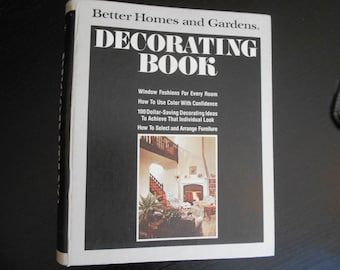 1979 Better Homes and Gardens Decorating Book - Mid-Century Modern Decorating at it's Best