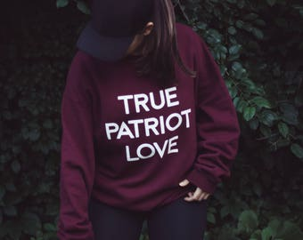 True Patriot Love Sweater - Sweater - Longsleeve Sweater - Crewneck Sweatshirt