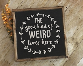 The Good Kind of Weird Lives Here | Hand-painted Sign | Farmhouse Sign | Rustic Sign | Inspirational Sign | Wood Sign