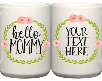 New Mommy Coffee Mug - Add Your Own Text