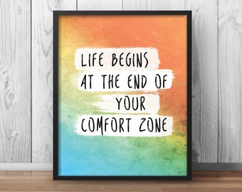 Life Begins at the end of your comfort zone quote print Motivational Poster Confidence Print Inspiring Print Watercolor - 093