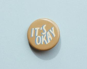 It's Okay Pin