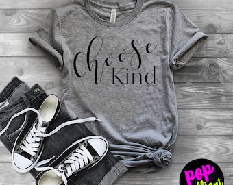 Choose Kind Shirt - Choose Kind t-shirt - Teacher Shirt - Wonder Shirt - Inspirational tshirt - Teacher T-shirt -Kindness Shirt-Mom tee A199