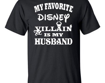 On Sale - My Favorite Disney Villain is My Husband.. T-Shirt