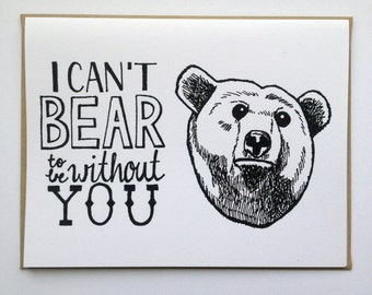 Can't BEAR to Be Without You - Hand Lettered Greeting Card
