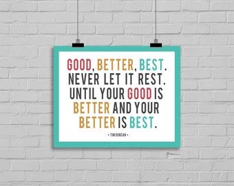 Good Better Best Digital Quote Wall Art Inspirational printable Never Rest Instant Download 16x20 or 8x10