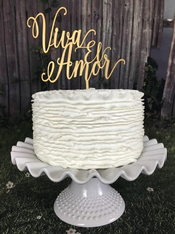 Viva El Amor cake topper, Wedding Cake Topper, Engagement Cake Topper, Spanish Cake Topper, Anniversary Cake Topper, Gold Cake Topper