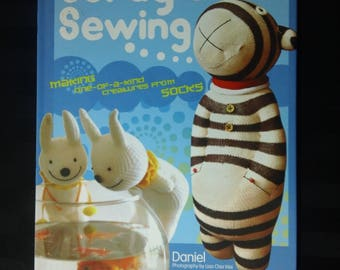 Stray Sock Sewing: making One-of-a-Kind Creatures From Socks by Daniel ~ Instructional Cloth Doll Making Sewing Crafts Hardcover Book