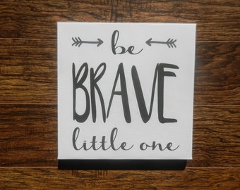 Be Brave Little One // Canvas Wall Art // Nursery Decor // Bedroom Decor // Baby Shower Gift