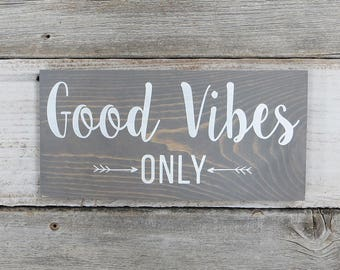 """Rustic Hand Painted Wood Sign """"Good Vibes Only"""" - Two Sizes Available - Dark Walnut or Gray"""