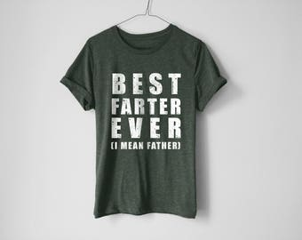 Best Farter Ever Shirt - Father's Day Shirt - Funny Dad Shirt - Funny Father Shirt - Dad Shirt - Father Shirt - Funny Dad Gift - Dad Gift
