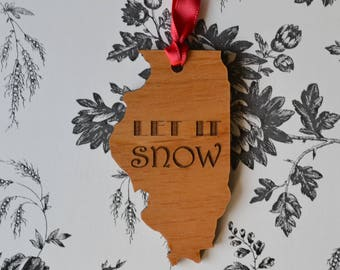 LET IT SNOW Illinois State Wood Ornament - Engraved