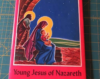 Young Jesus of Nazareth | 1945 Edition  |  Vintage Catholic Children's Book |  Catholic Children | Illustrations Virginia Broderick