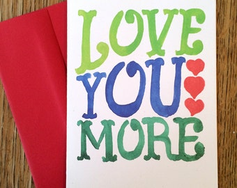 Love You More -- Watercolor Notecards, Hand Lettering