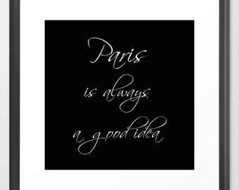 Paris is Always a Good Idea Print or Canvas, Wall Art Quotes, Paris Wall Decor, Black and White Square Print, 10x10 12x12 16x16 20x20 24x24