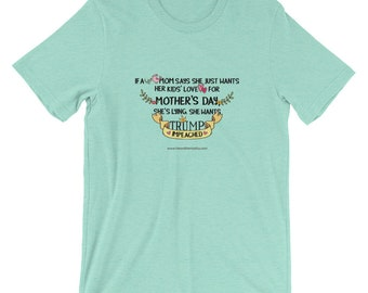Humorous Impeach Trump Mother's Day T-Shirt / Resistance Wear / Political Shirt / Donate to Planned Parenthood