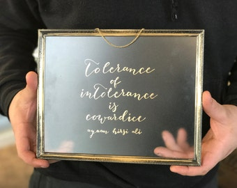 FUNDRAISER | tolerance of intolerance is cowardice | 8x10 inch Glass + Brass Sign | 100% of proceeds donated to charity