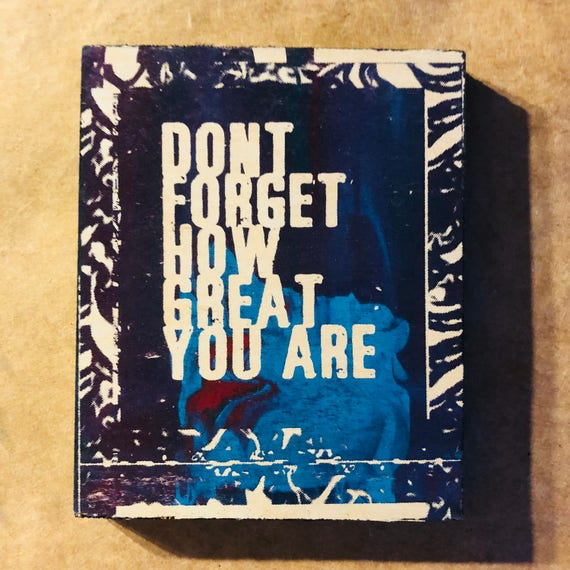 Dont Forget How Great You Are