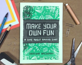 A Zine About Making Zines - 'Make Your Own Fun', Risograph, Xerox, D.I.Y. Book
