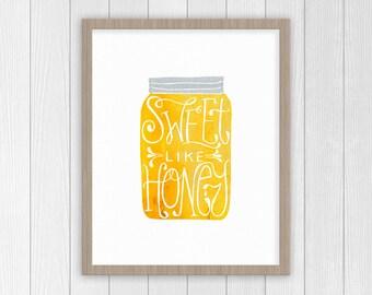 Sweet Like Honey Print | Mason Jar Kitchen Decor Print | Gifts for Mom, Wife, Sister, Grandma, Friend