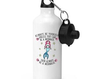 Always Be Yourself Mermaid Sports Bottle