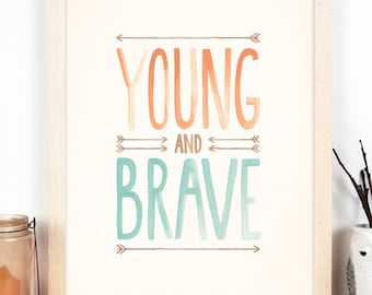 "Young & Brave Art Print in 11""x14"" or A3"