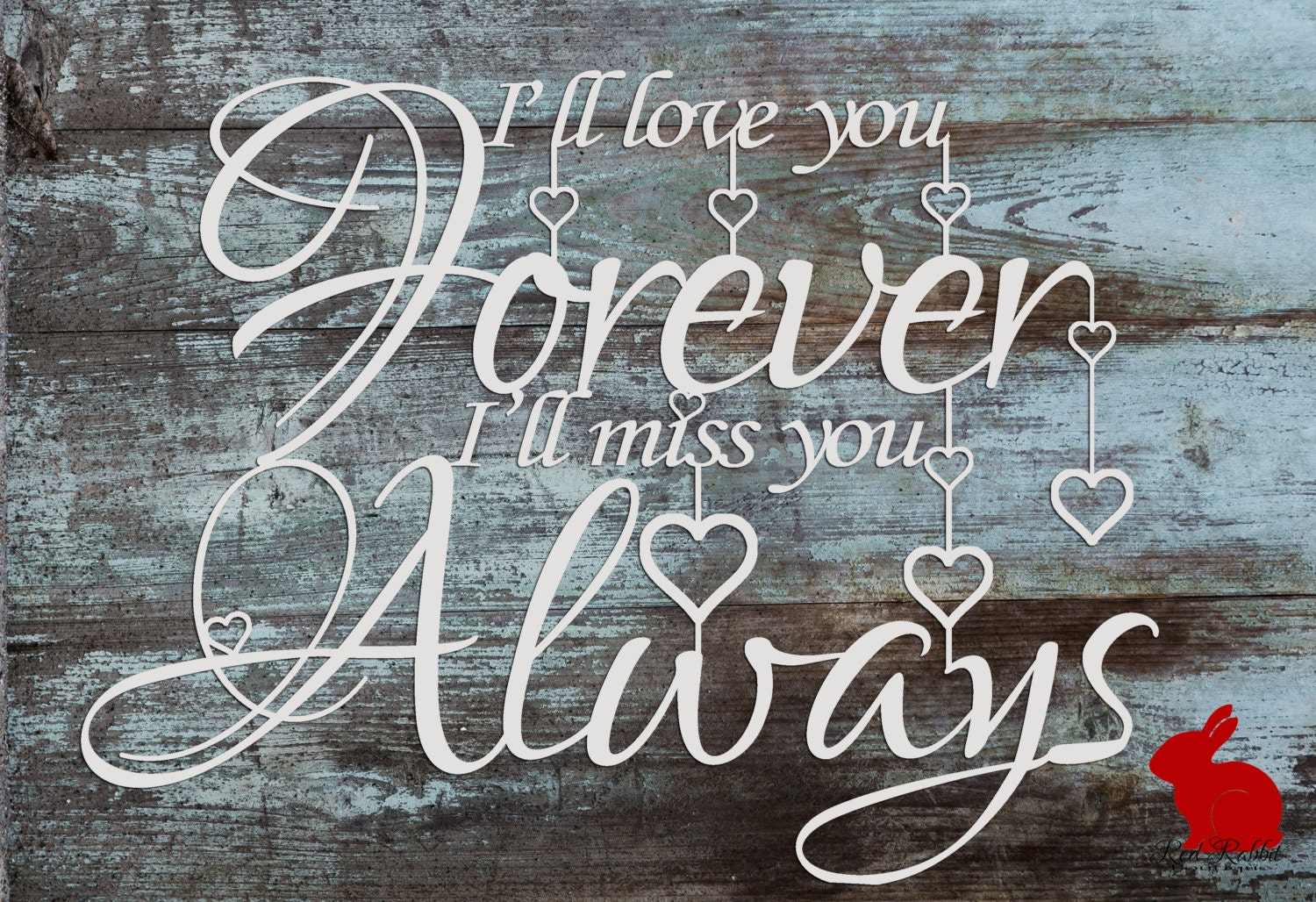 I'll Love You Forever I'll Miss You Always Quote
